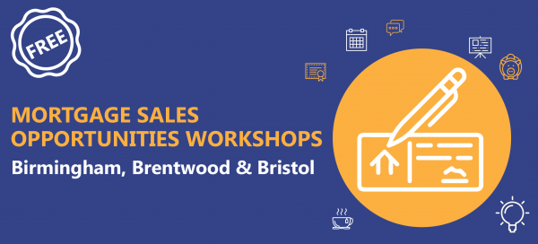July 2018: Mortgage Sales Opportunities Workshops